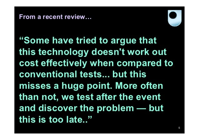 """From a recent review…""""Some have tried to argue thatthis technology doesnt work outcost effectively when compared toconvent..."""