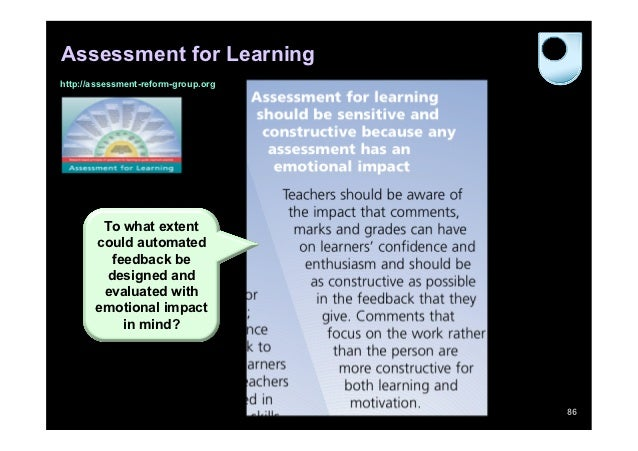 Assessment for Learninghttp://assessment-reform-group.org        To what extent       could automated         feedback be ...