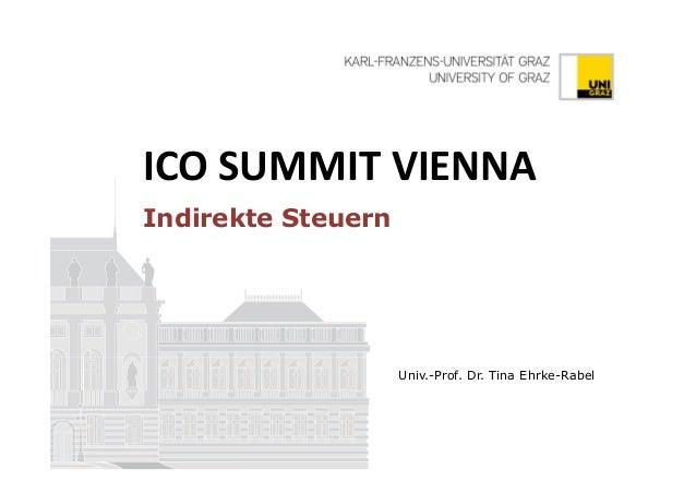 Univ.-Prof. Dr. Tina Ehrke-Rabel ICO SUMMIT VIENNA Indirekte Steuern