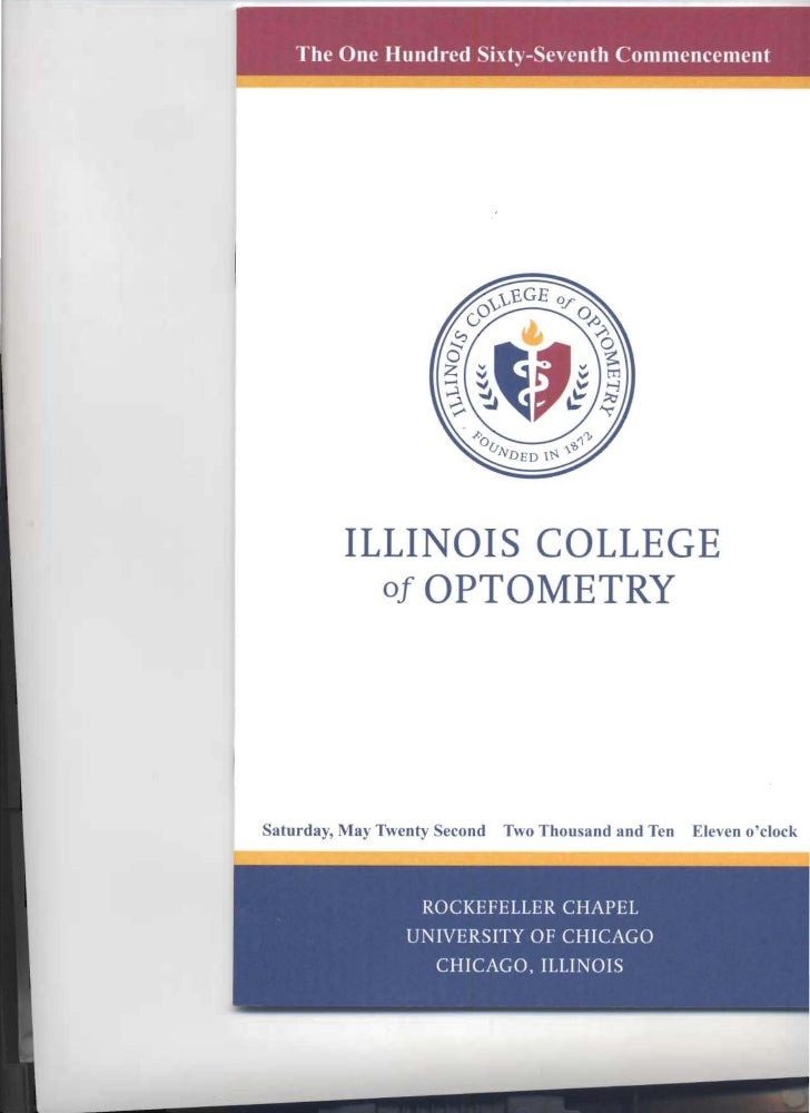 The One Hundred Sixty-Seventh Conunencement                ILLINOIS COLLEGE            of OPTOMETRY     Saturday, May Twen...