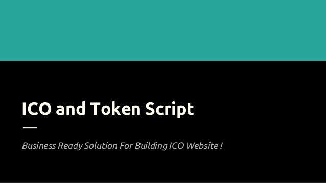 ICO and Token Script Business Ready Solution For Building ICO Website !
