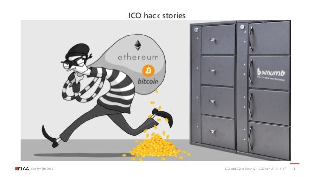 ©copyright 2017 ICO hack stories ICO and Cyber Security - ICOChain 2 - 01.11.17 6