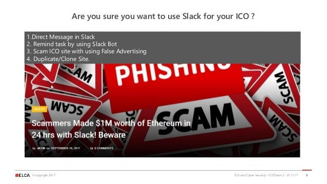 ©copyright 2017 Are you sure you want to use Slack for your ICO ? ICO and Cyber Security - ICOChain 2 - 01.11.17 8 1.Direc...