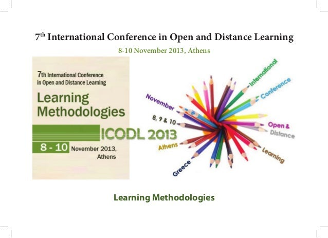 7th International Conference in Open and Distance Learning 8-10 November 2013, Athens  Learning Methodologies