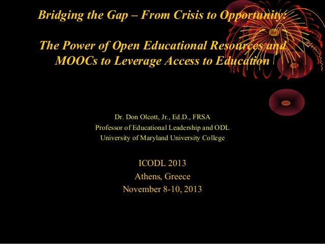 Bridging the Gap – From Crisis to Opportunity: The Power of Open Educational Resources and MOOCs to Leverage Access to Edu...