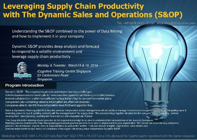 Supply Chain Workshop Dynamic S&OP Singapore March 2014 iCognitive