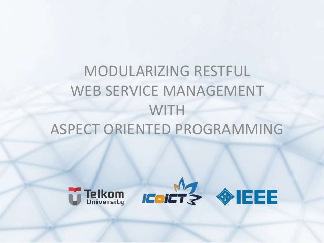 MODULARIZING RESTFUL WEB SERVICE MANAGEMENT WITH ASPECT ORIENTED PROGRAMMING