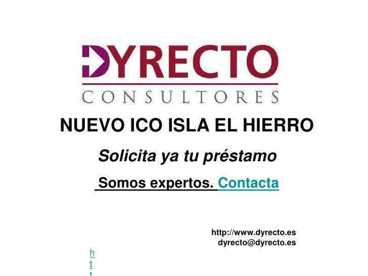NUEVO ICO ISLA EL HIERRO      Solicita ya tu préstamo      Somos expertos. Contacta                     http://www.dyrecto...