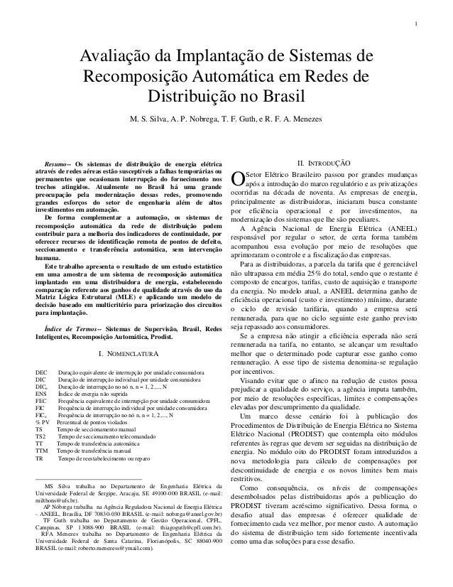 1  Avaliação da Implantação de Sistemas de Recomposição Automática em Redes de Distribuição no Brasil M. S. Silva, A. P. N...
