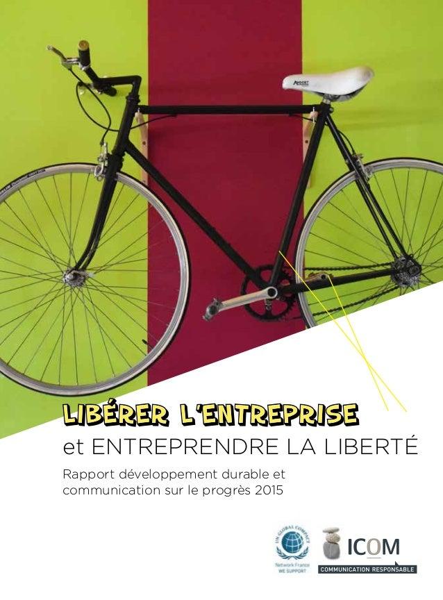 Rapport développement durable et communication sur le progrès 2015 et ENTREPRENDRE LA LIBERTÉ