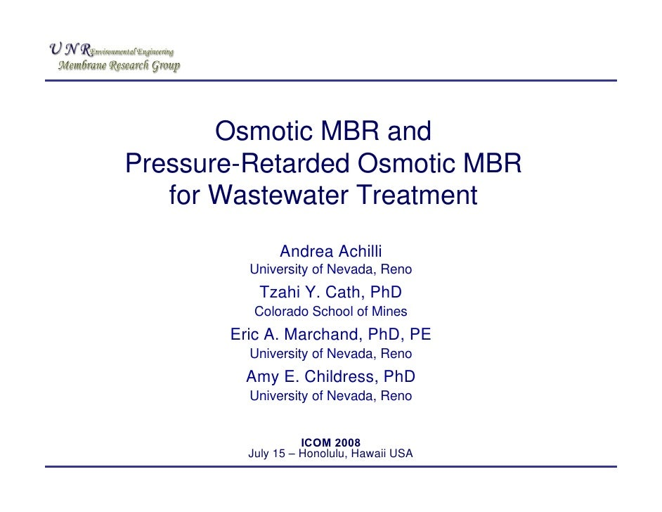 Osmotic MBR andPressure-Retarded Osmotic MBR   for Wastewater Treatment              Andrea Achilli         University of ...