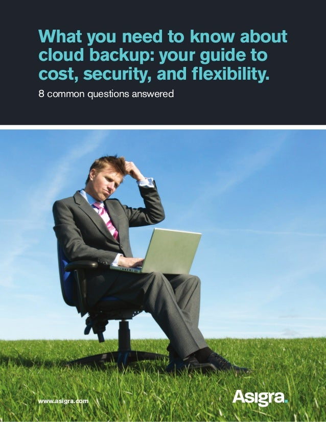What you need to know about cloud backup: your guide to cost, security, and flexibility. 8 common questions answered  www....
