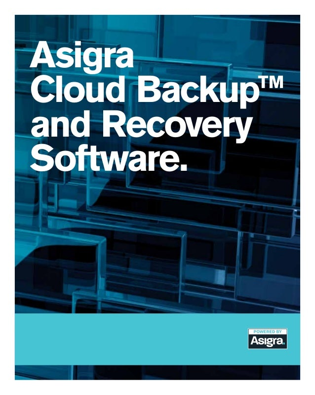 Asigra Cloud Backup™ and Recovery Software.