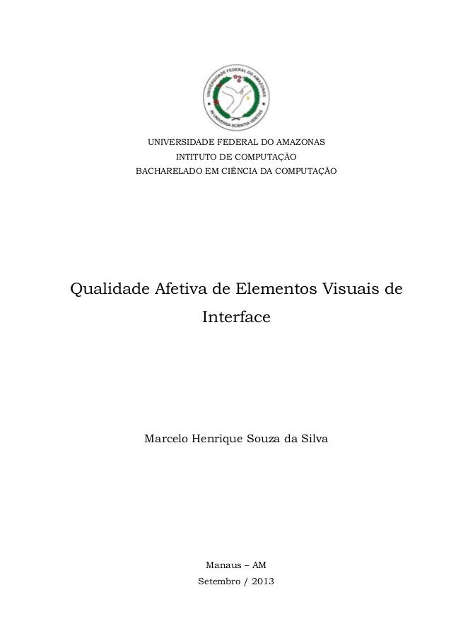 UNIVERSIDADE FEDERAL DO AMAZONAS INTITUTO DE COMPUTAÇÃO BACHARELADO EM CIÊNCIA DA COMPUTAÇÃO Qualidade Afetiva de Elemento...