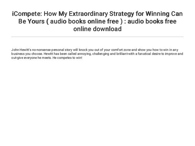 icompete how my extraordinary strategy for winning can be yours