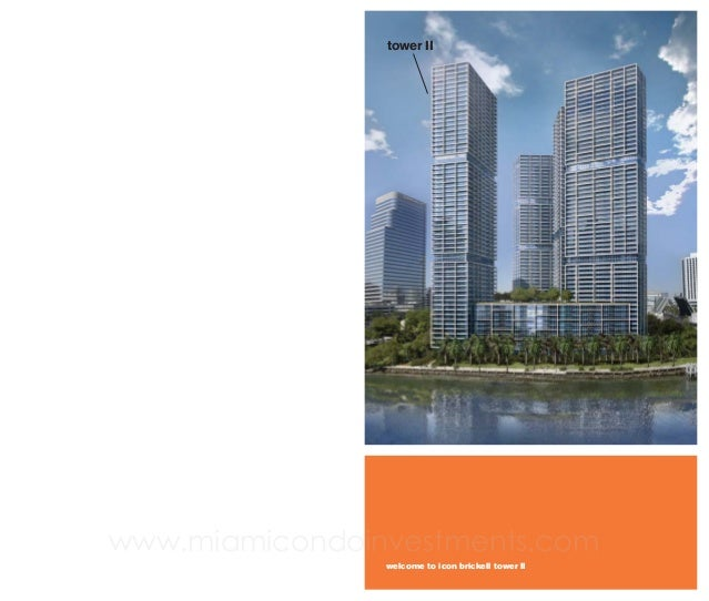 tower II  www.miamicondoinvestments.com welcome to icon brickell tower II