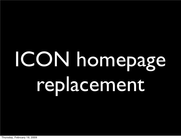 ICON homepage            replacement  Thursday, February 19, 2009
