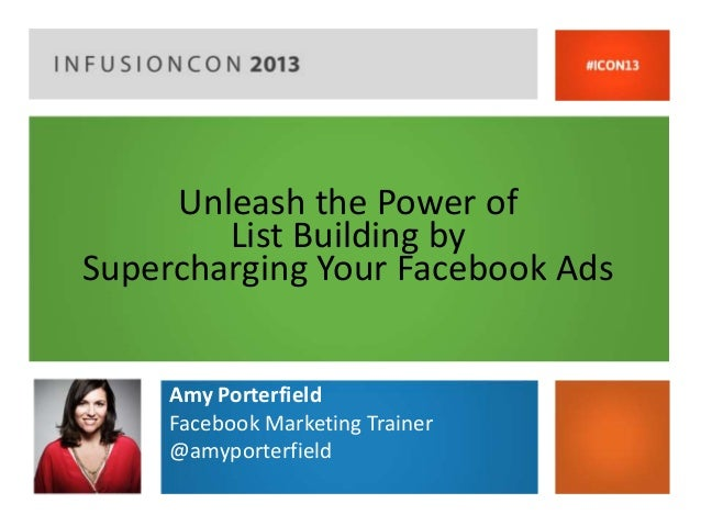 Unleash the Power of        List Building bySupercharging Your Facebook Ads     Amy Porterfield     Facebook Marketing Tra...