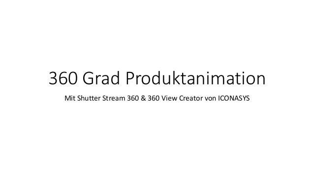360 Grad Produktanimation Mit Shutter Stream 360 & 360 View Creator von ICONASYS