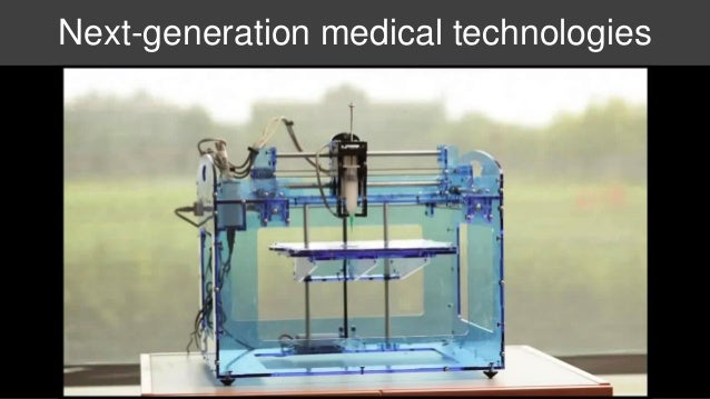 Next-generation medical technologies