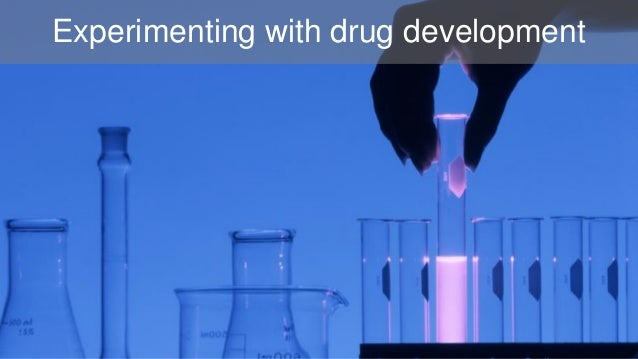 Experimenting with drug development
