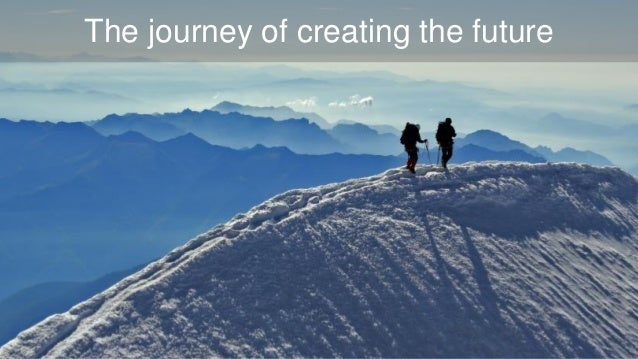The journey of creating the future