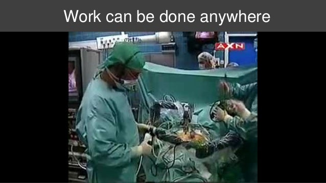 Work can be done anywhere