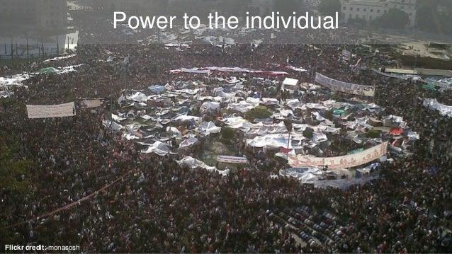 Flickr credit: monasosh Power to the individual