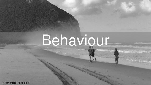 Behaviour Flickr credit: Paolo Fefe