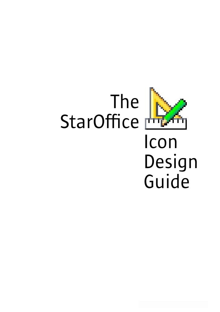 The StarOffice              Icon              Design              Guide                     Icon Design Guide | 1