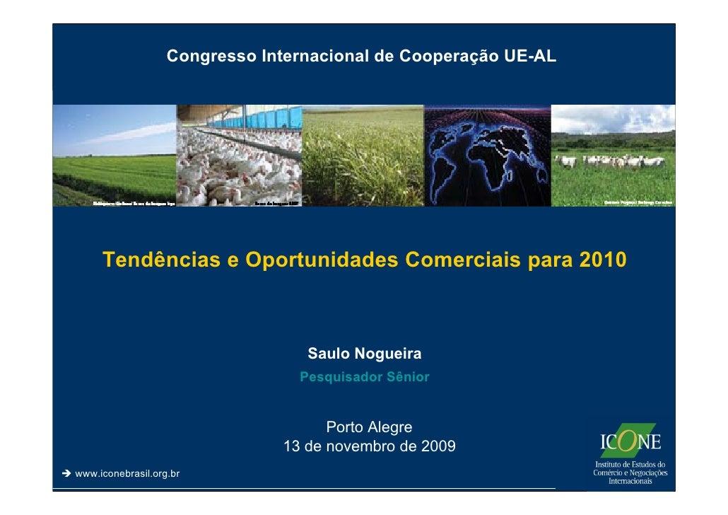 Congresso Internacional de Cooperação UE-AL          Tendências e Oportunidades Comerciais para 2010                      ...