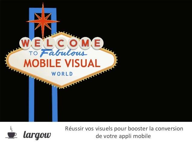 Réussir vos visuels pour booster la conversion de votre appli mobile