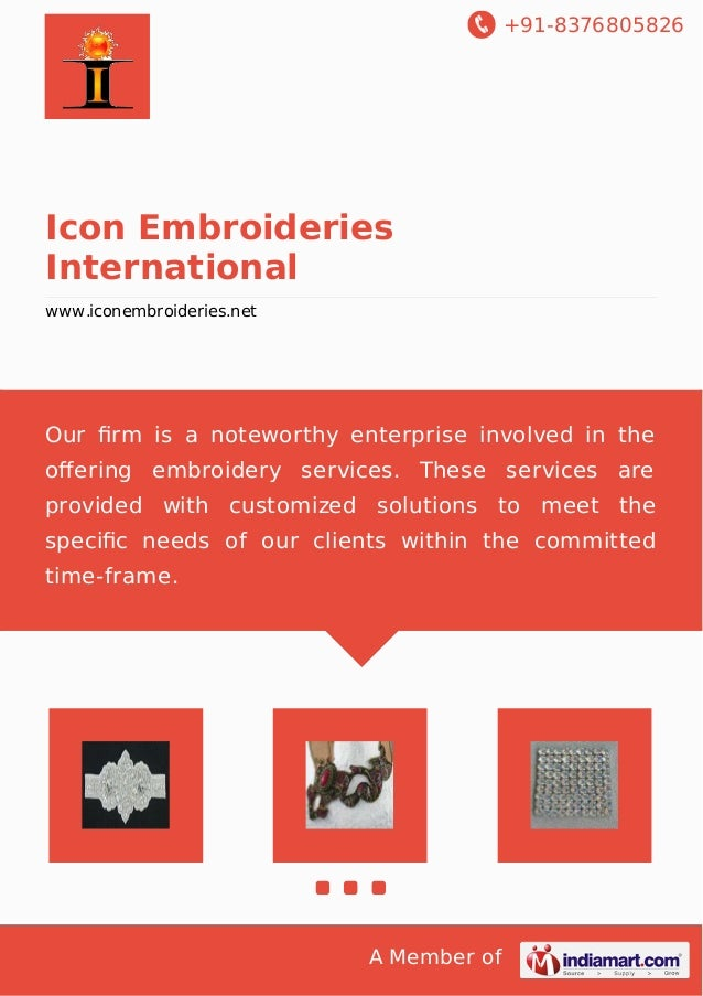 +91-8376805826 A Member of Icon Embroideries International www.iconembroideries.net Our firm is a noteworthy enterprise inv...