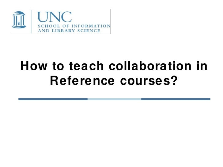 How to teach collaboration in Reference courses?