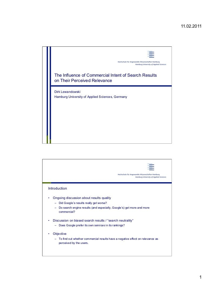 11.02.2011     The Influence of Commercial Intent of Search Results     on Their Perceived Relevance     Dirk Lewandowski ...