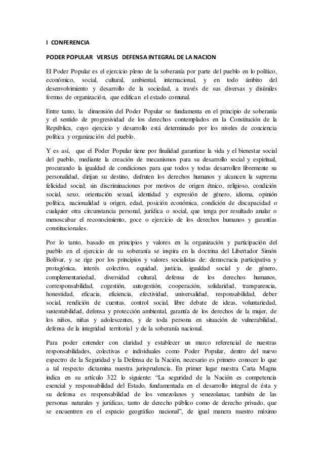 I CONFERENCIA PODER POPULAR VERSUS DEFENSA INTEGRAL DE LA NACION El Poder Popular es el ejercicio pleno de la soberanía po...