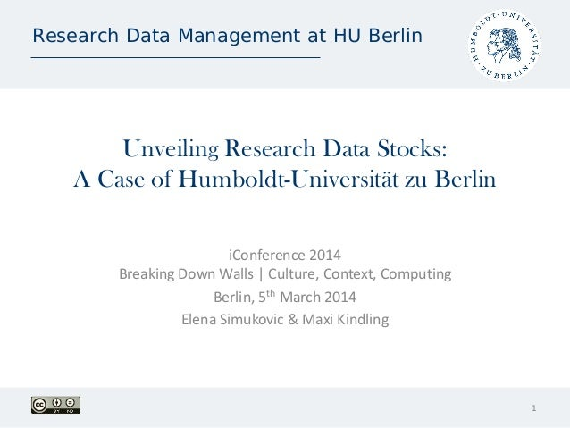 Research Data Management at HU Berlin  Unveiling Research Data Stocks: A Case of Humboldt-Universität zu Berlin iConferenc...