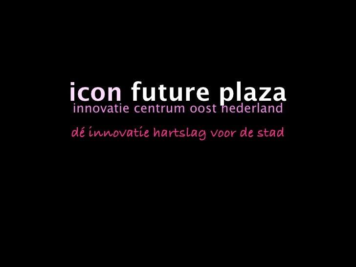 Icon Future Plaza Slide 2