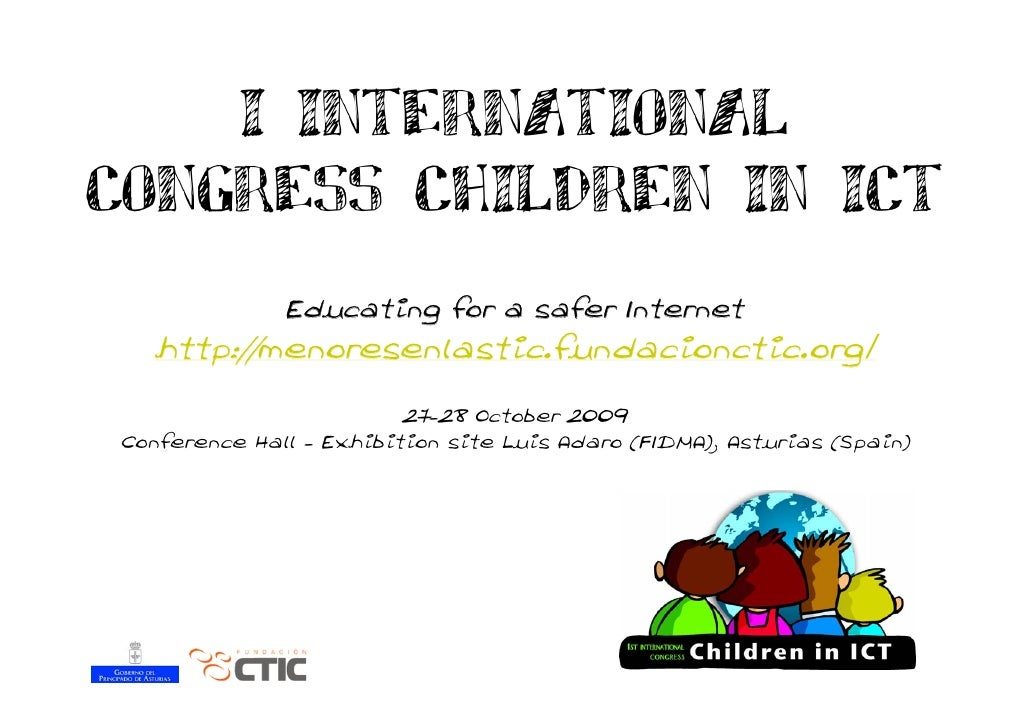 I INTERNATIONAL CONGRESS CHILDREN IN ICT               Educating for a safer Internet    http://menoresenlastic.fundacionc...