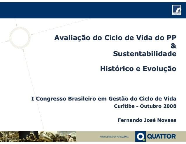 AvaliaAvaliaçção do Ciclo de Vida do PPão do Ciclo de Vida do PP && SustentabilidadeSustentabilidade HistHistóórico e Evol...