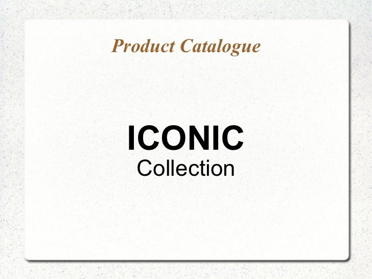 Product Catalogue ICONIC Collection