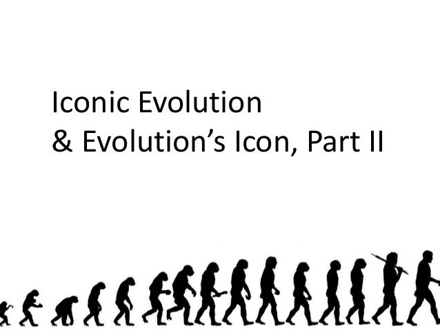 Iconic Evolution and Evolution's Icon, part 2