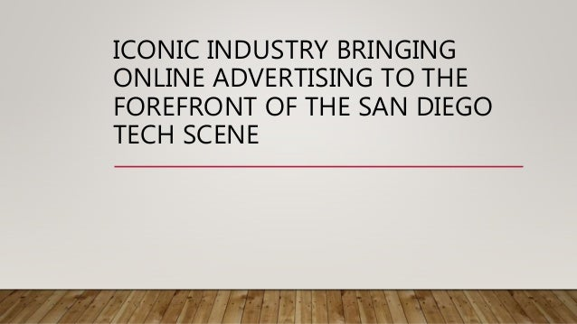 ICONIC INDUSTRY BRINGING ONLINE ADVERTISING TO THE FOREFRONT OF THE SAN DIEGO TECH SCENE