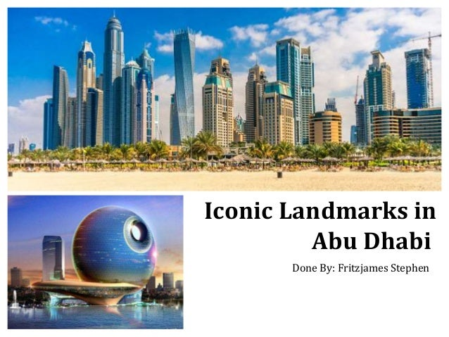 Iconic Landmarks in Abu Dhabi Done By: Fritzjames Stephen