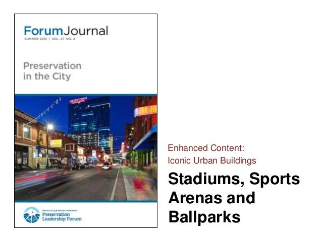 Stadiums, Sports Arenas and Ballparks Enhanced Content: Iconic Urban Buildings