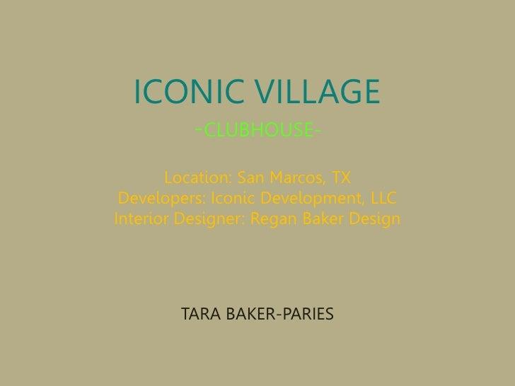 ICONIC VILLAGE           -CLUBHOUSE-        Location: San Marcos, TX  Developers: Iconic Development, LLC Interior Designe...