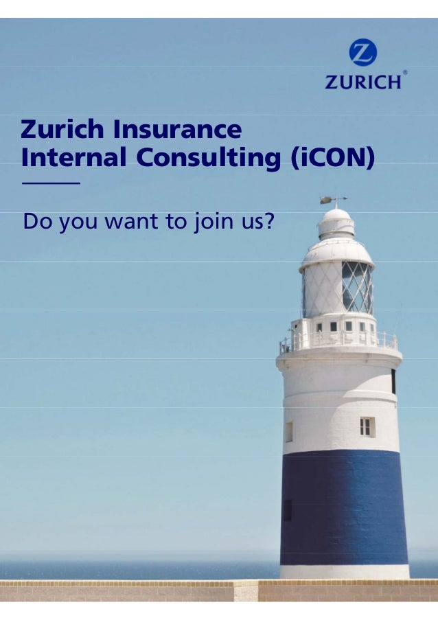 Zurich Insurance Internal Consulting (iCON) Do you want to join us?
