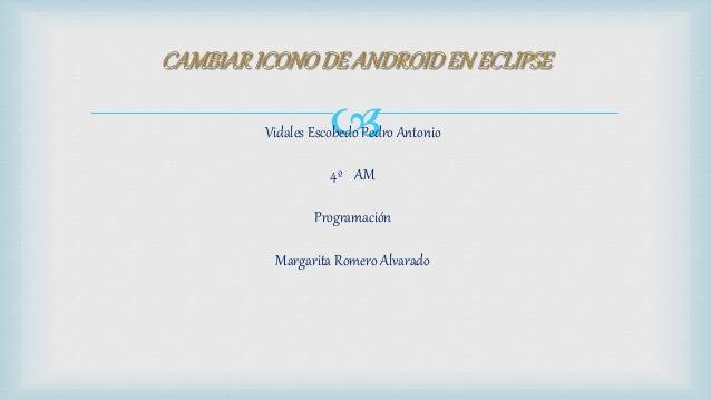 Vidales Escobedo Pedro Antonio 4º AM Programación Margarita Romero Alvarado