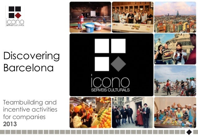 DiscoveringBarcelonaTeambuilding andincentive activitiesfor companies2013