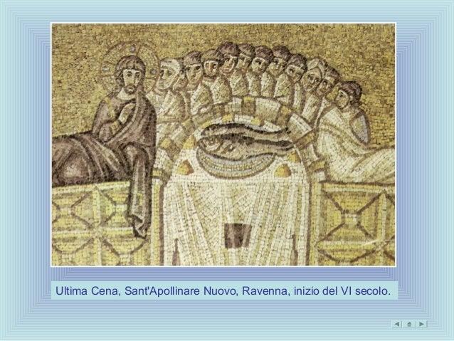 Ultima Cena, SantApollinare Nuovo, Ravenna, inizio del VI secolo.